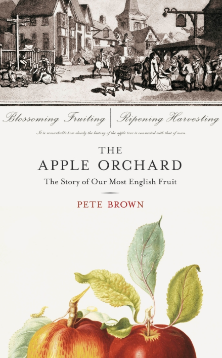 The Apple Orchard, by Pete Brown, published by Particular Books